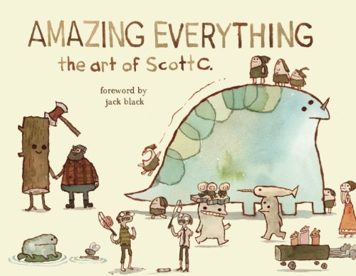 Amazing Everything: The Art of Scott C. 9781608870479
