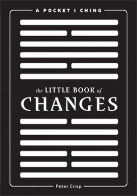 The Little Book of Changes: A Pocket I Ching
