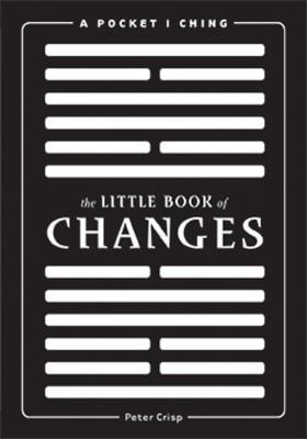 The Little Book of Changes: A Pocket I Ching 9781608870684