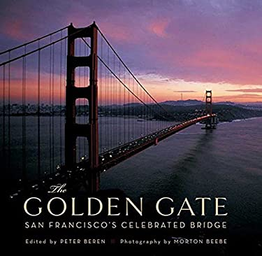 The Golden Gate: San Francisco's Celebrated Bridge 9781608870783