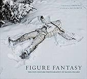 Figure Fantasy: The Pop Culture Photography of Daniel Picard 23611279