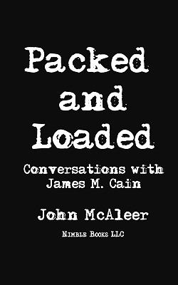 Packed and Loaded: Conversations with James M. Cain 9781608880478