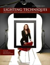 Christopher Grey's Lighting Techniques for Beauty and Glamour Photography: A Guide for Digital Photographers 10731155