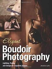 Elegant Boudoir Photography: Lighting, Posing, and Design for Exquisite Images 22453572