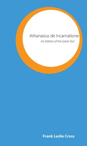 Athanasius de Incarnatione: An Edition Of The Greek Text 9781608997299