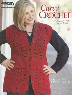 Curvy Crochet: 8 Fashions in Sizes Large-4X 9781609000288