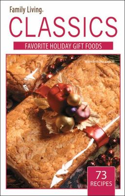 Family Living Classics Favorite Gift Foods (Leisure Arts #75381): Family Living Classics Favorite Gift Foods 9781609000356