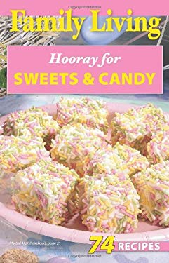 Family Living: Hooray for Sweets & Candy (Leisure Arts #75352) 9781609000813
