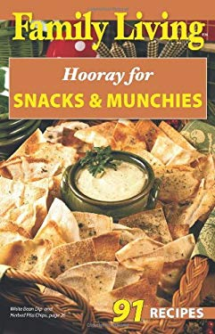 Family Living: Hooray for Snacks & Munchies (Leisure Arts #75353) 9781609000820