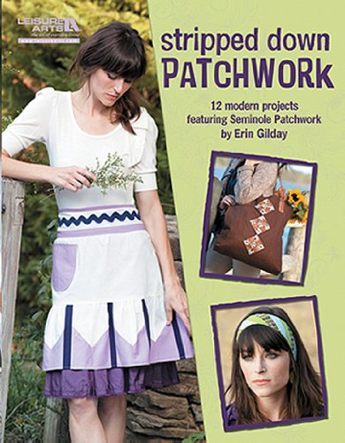 Stripped Down Patchwork (Leisure Arts #5295): Stripped Down Patchwork 9781609001087