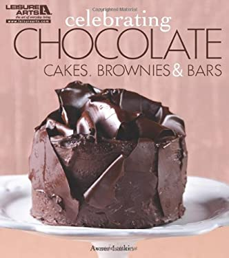 Celebrating Chocolate: Cakes, Brownies, and Bars 9781609001155