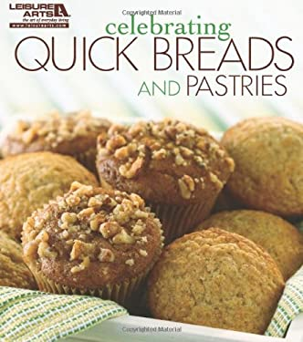 Celebrating Quick Breads and Pastries 9781609001162