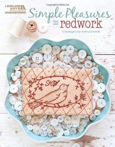 Simple Pleasures in Redwork (Leisure Arts #5405): Simple Pleasures in Redwork 9781609001216