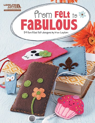 From Felt to Fabulous 9781609003067