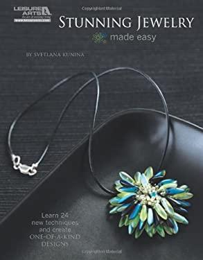 Stunning Jewelry Made Easy (Leisure Arts# 5579) 9781609003074