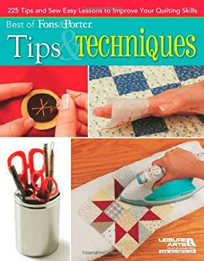 Best of Fons & Porter: Tips & Techniques: 225 Tips and Sew Easy Lessons to Improve Your Quilting Skills 9781609003760