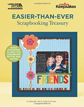 Easier-Than-Ever Scrapbooking Treasury 9781609003821