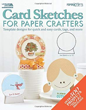 Card Sketches for Paper Crafters 9781609003852