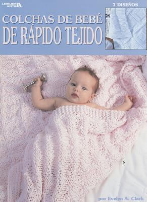 Colchas de Bebe de Rapidos Tejido: 7 Disenos 9781609009458