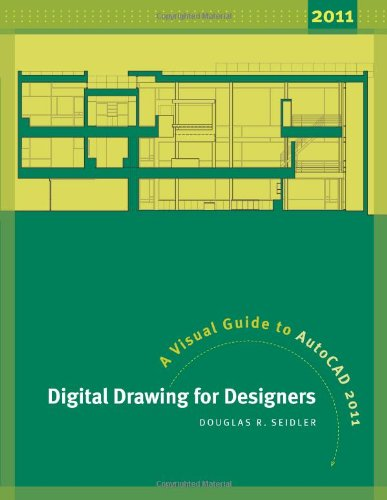 Digital Drawing for Designers: A Visual Guide to AutoCAD 2011 9781609010669
