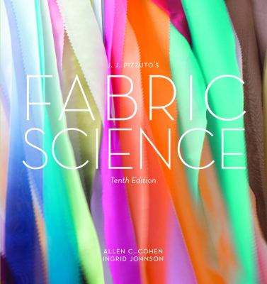 J.J. Pizzuto's Fabric Science, 10th Edition 9781609013806