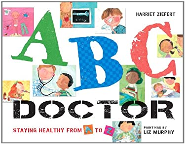 ABC Doctor: Staying Healthy from A to Z 9781609053192
