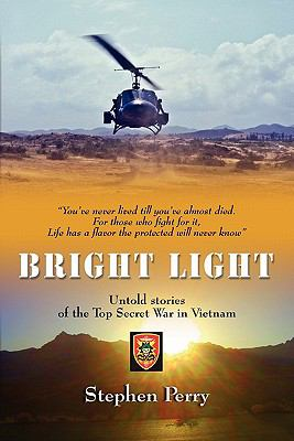 Bright Light: Untold Stories of the Top Secret War in Vietnam 9781609103996