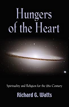 Hungers of the Heart: Spirituality and Religion for the 21st Century 9781609104771