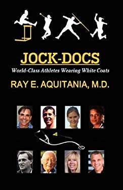 Jock-Docs: World-Class Athletes Wearing White Coats 9781609106126