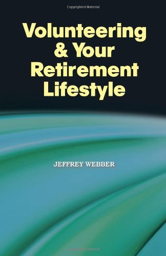 Volunteering & Your Retirement Lifestyle 9781609106331