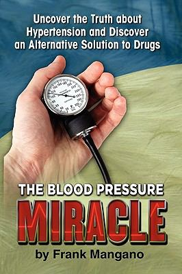 The Blood Pressure Miracle 9781609111380