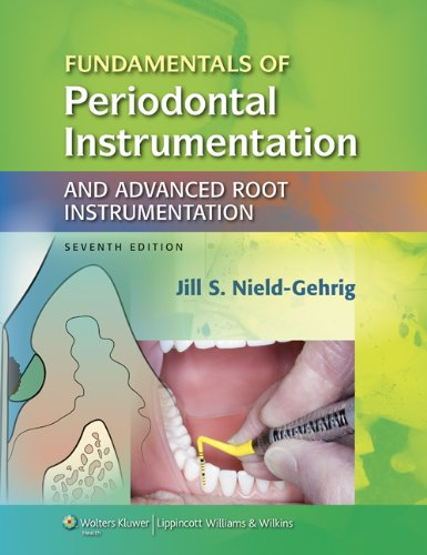 Fundamentals of Periodontal Instrumentation and Advanced Root Instrumentation - 7th Edition