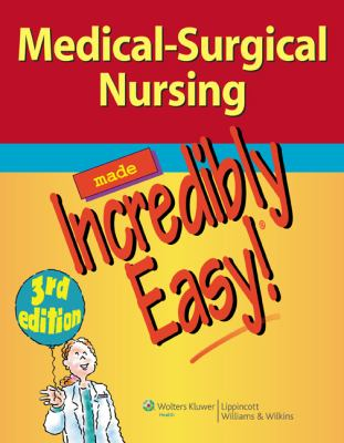 Medical-Surgical Nursing Made Incredibly Easy! 9781609136482