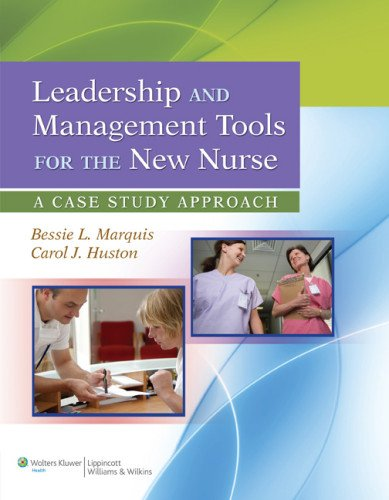 Leadership and Management Tools for the New Nurse, North American Edition: A Case Study Approach 9781609137830