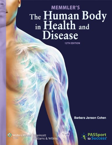 Memmler's the Human Body in Health and Disease 9781609139056