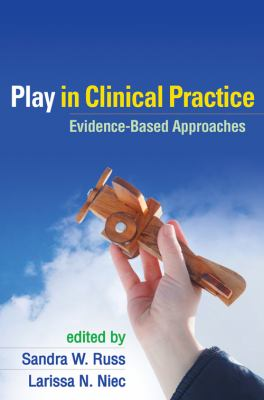 Play in Clinical Practice: Evidence-Based Approaches 9781609180461