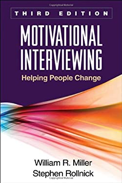 Motivational Interviewing, Third Edition: Helping People Change 9781609182274