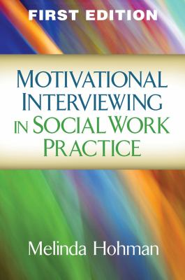 Motivational Interviewing in Social Work Practice 9781609189693