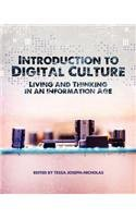 Introduction to Digital Culture: Living and Thinking in an Information Age 9781609271503