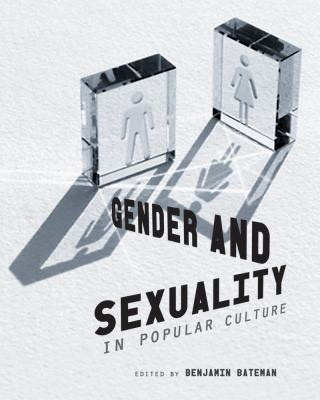 Gender and Sexuality in Popular Culture 9781609271626