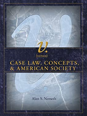 V. (Versus): Case Law, Concepts, & American Society 9781609276850