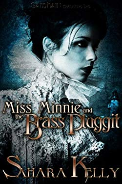 Miss Minnie and the Brass Pluggit 9781609283421