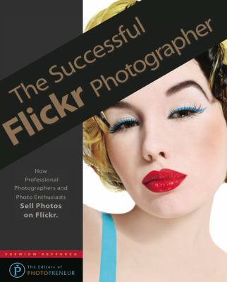 The Successful Flickr Photographer 9781609350086