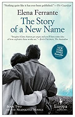 The Story of a New Name: My Brilliant Friend 9781609451349