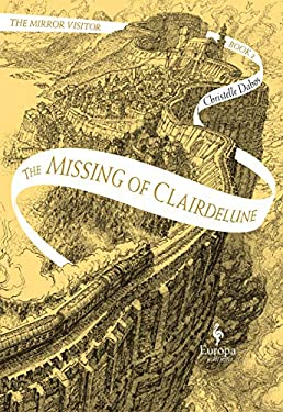 The Missing of Clairdelune: Book Two of The Mirror Visitor Quartet