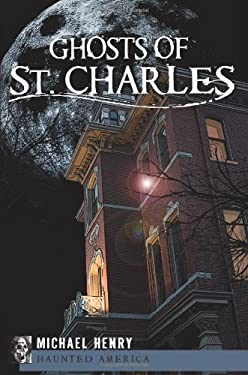 Ghosts of St. Charles 9781609490195