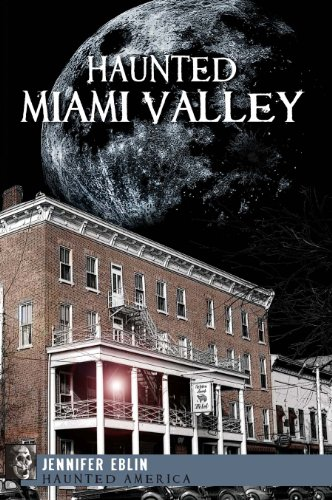 Haunted Miami Valley 9781609490225