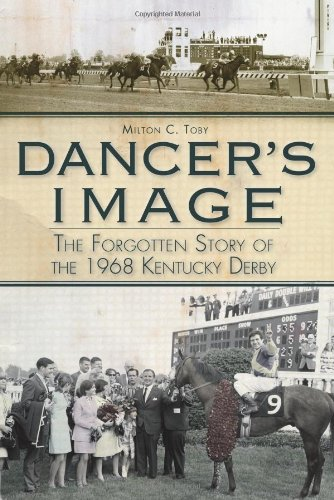 Dancer's Image: The Forgotten Story of the 1968 Kentucky Derby 9781609490959