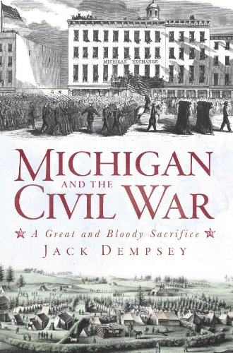 Michigan and the Civil War: A Great and Bloody Sacrifice 9781609491734