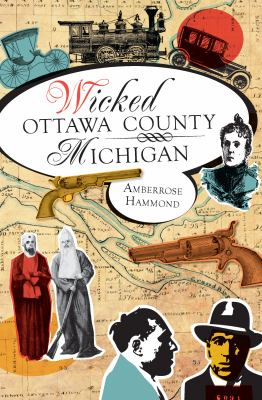 Wicked Ottawa County, Michigan 9781609491741